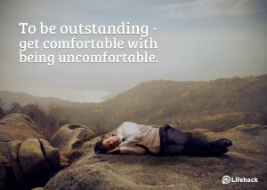 To-be-outstanding-get-comfortable-with-being-uncomfortable.